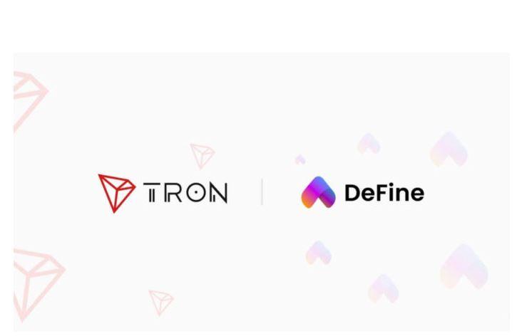 DeFineはTronと提携して、NFTエコシステムのTronネットワークを構築します